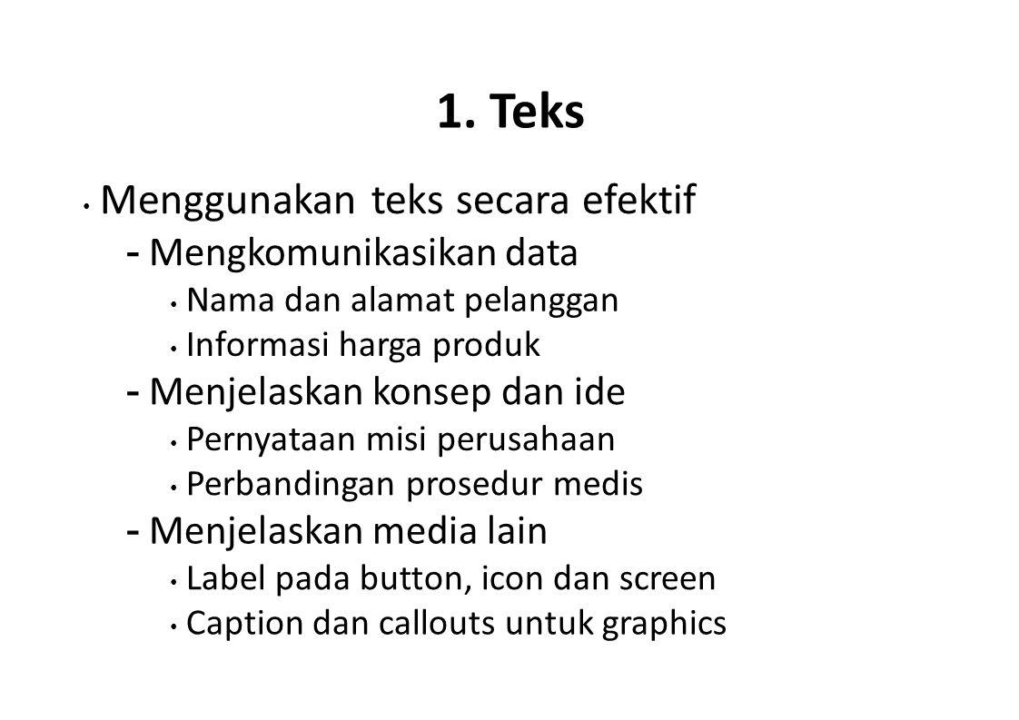 1. Teks - Mengkomunikasikan data - Menjelaskan konsep dan ide