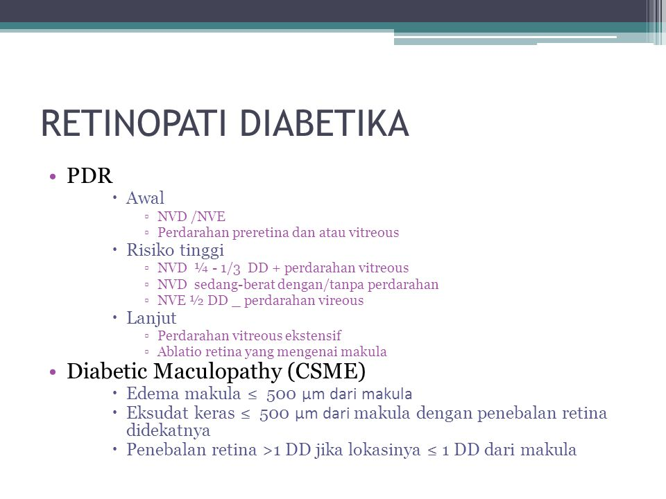RETINOPATI DIABETIKA PDR Diabetic Maculopathy (CSME) Awal