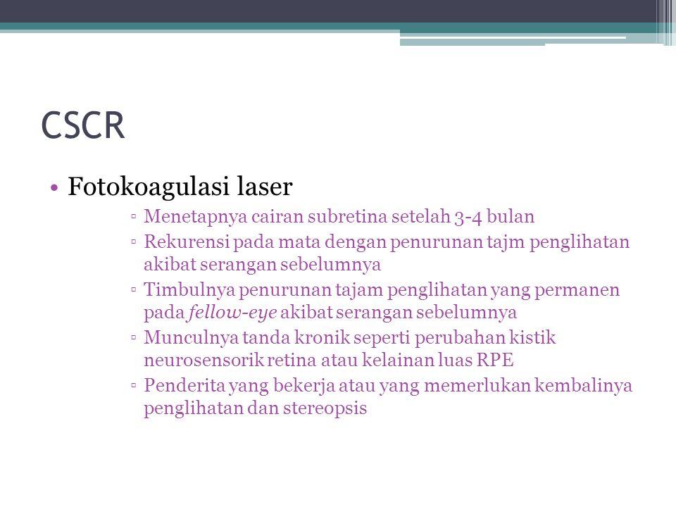 CSCR Fotokoagulasi laser Menetapnya cairan subretina setelah 3-4 bulan