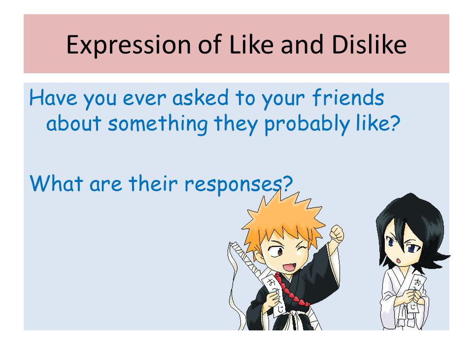 Expression of Like and Dislike