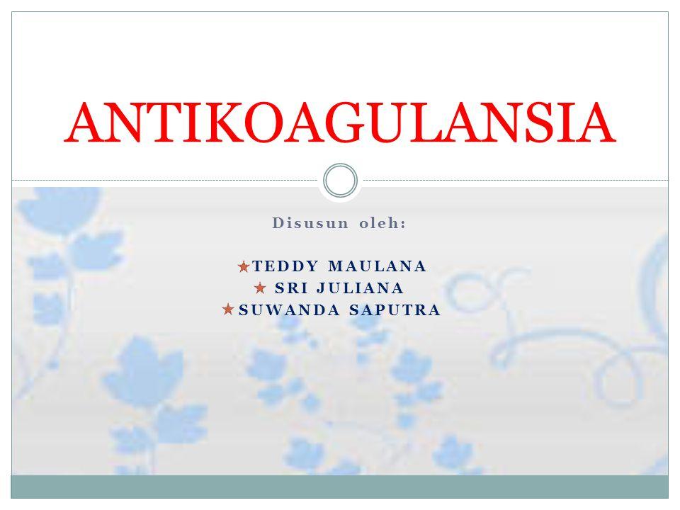 Disusun oleh: TEDDY MAULANA SRI JULIANA SUWANDA SAPUTRA