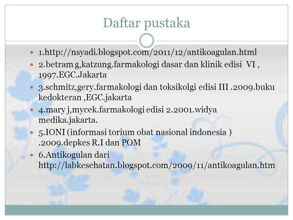 Daftar pustaka 1.http://nsyadi.blogspot.com/2011/12/antikoagulan.html