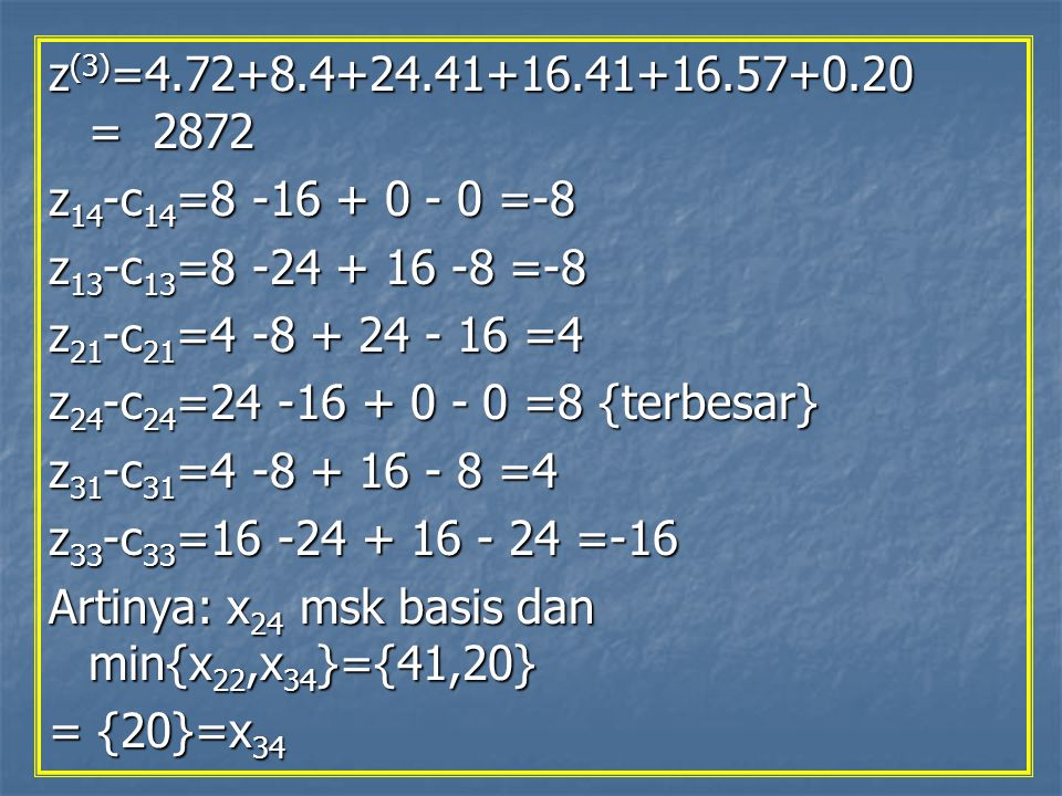 z(3)=4.72+8.4+24.41+16.41+16.57+0.20 = 2872 z14-c14=8 -16 + 0 - 0 =-8. z13-c13=8 -24 + 16 -8 =-8.