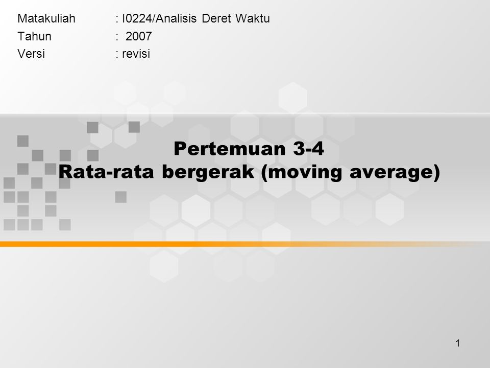 Pertemuan 3-4 Rata-rata bergerak (moving average)