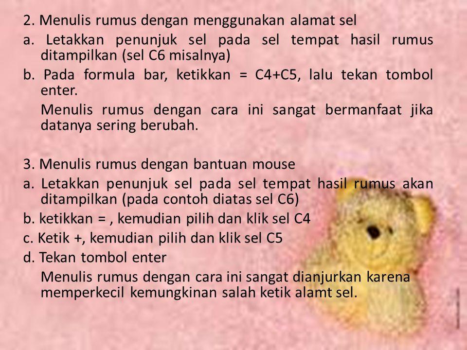 2. Menulis rumus dengan menggunakan alamat sel a
