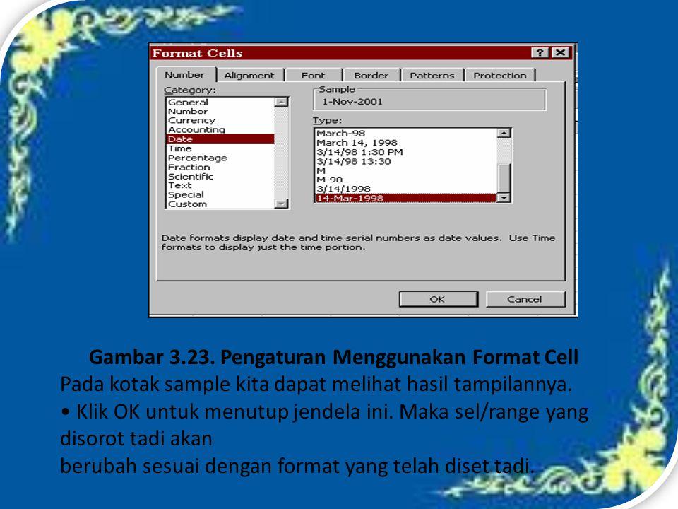 Gambar 3.23. Pengaturan Menggunakan Format Cell
