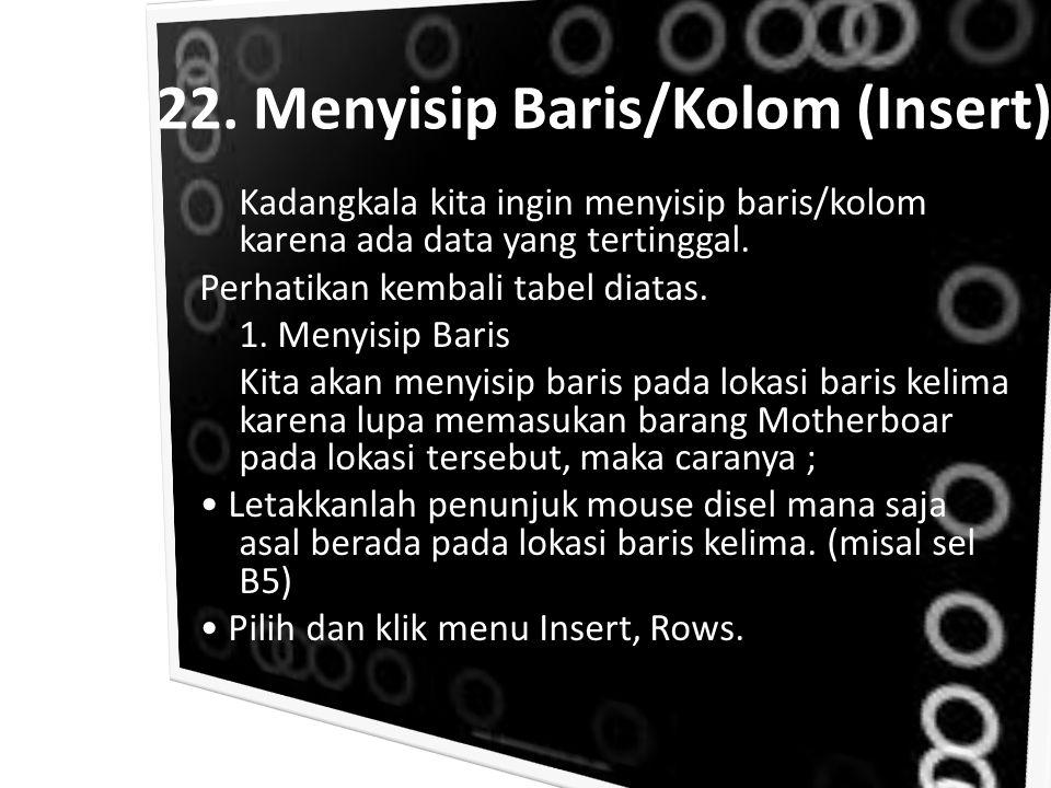 22. Menyisip Baris/Kolom (Insert)