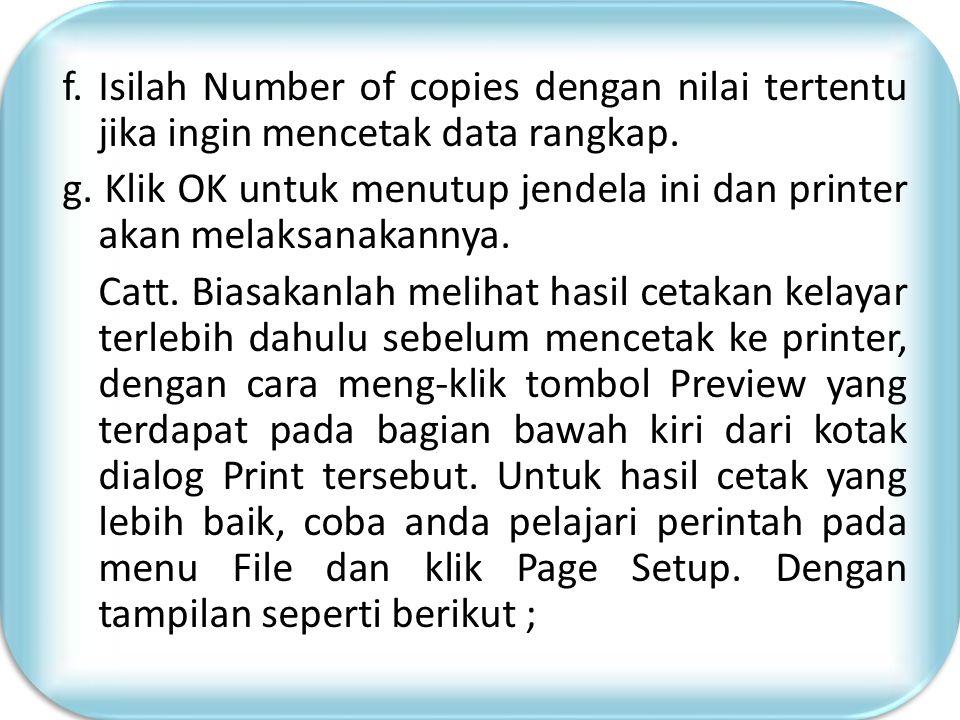 f. Isilah Number of copies dengan nilai tertentu jika ingin mencetak data rangkap.