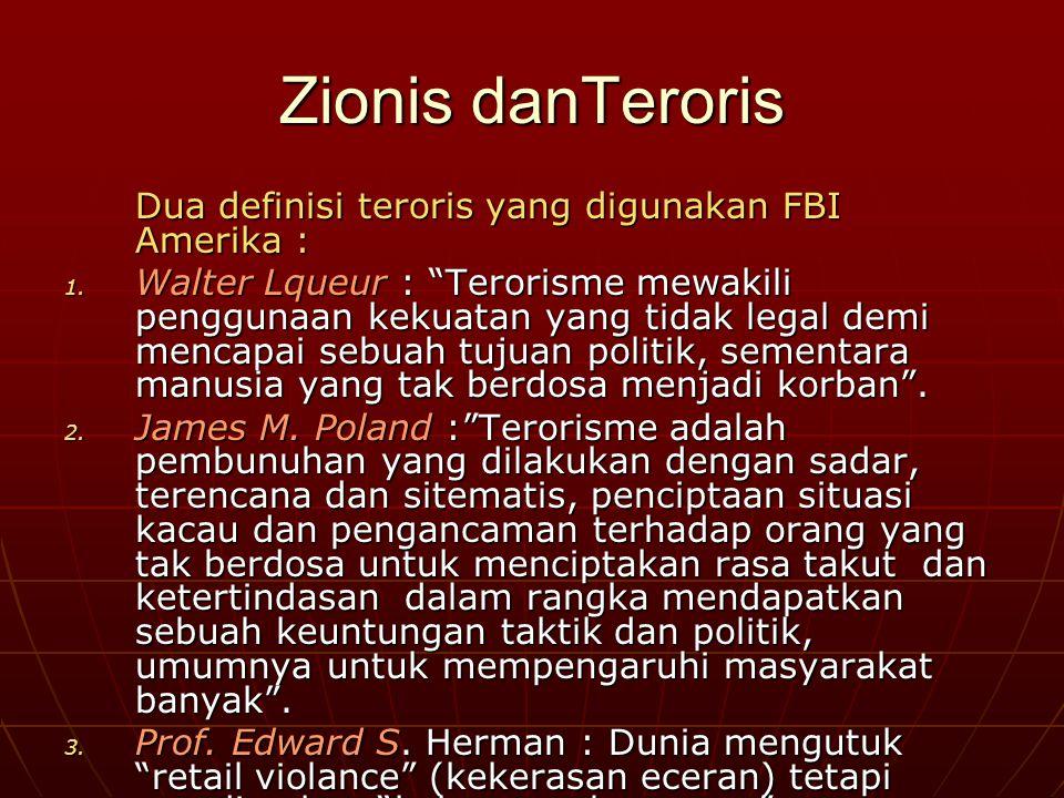 Zionis danTeroris Dua definisi teroris yang digunakan FBI Amerika :
