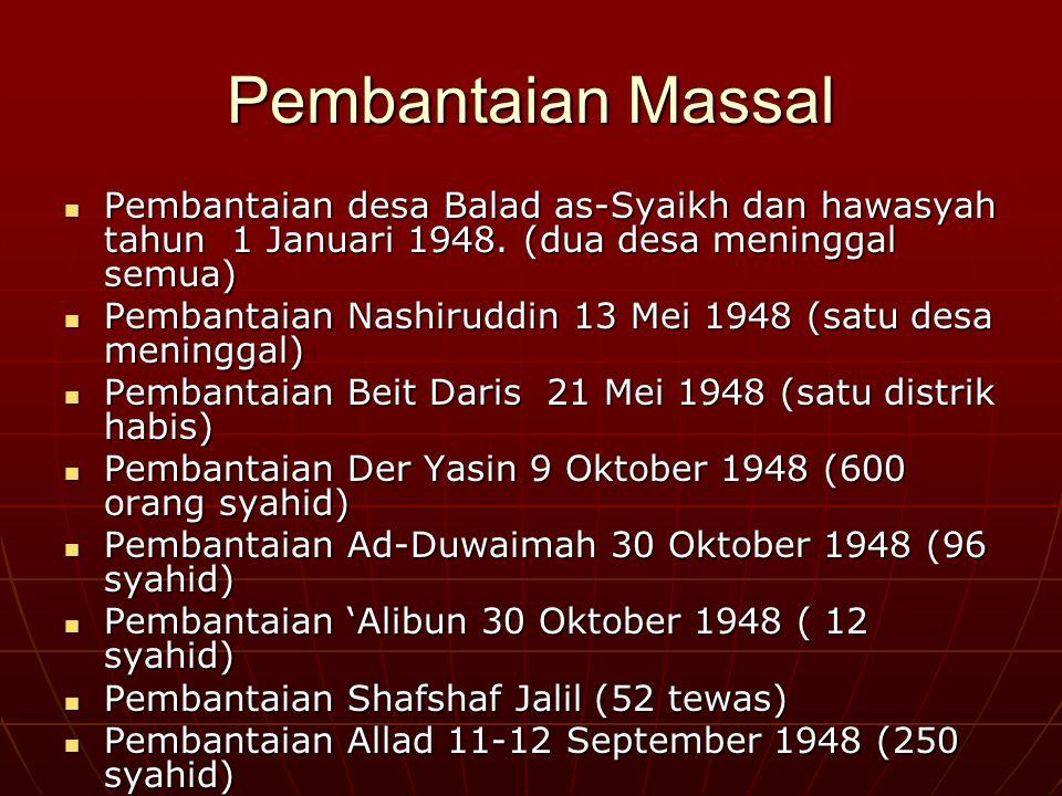 Pembantaian Massal Pembantaian desa Balad as-Syaikh dan hawasyah tahun 1 Januari 1948. (dua desa meninggal semua)