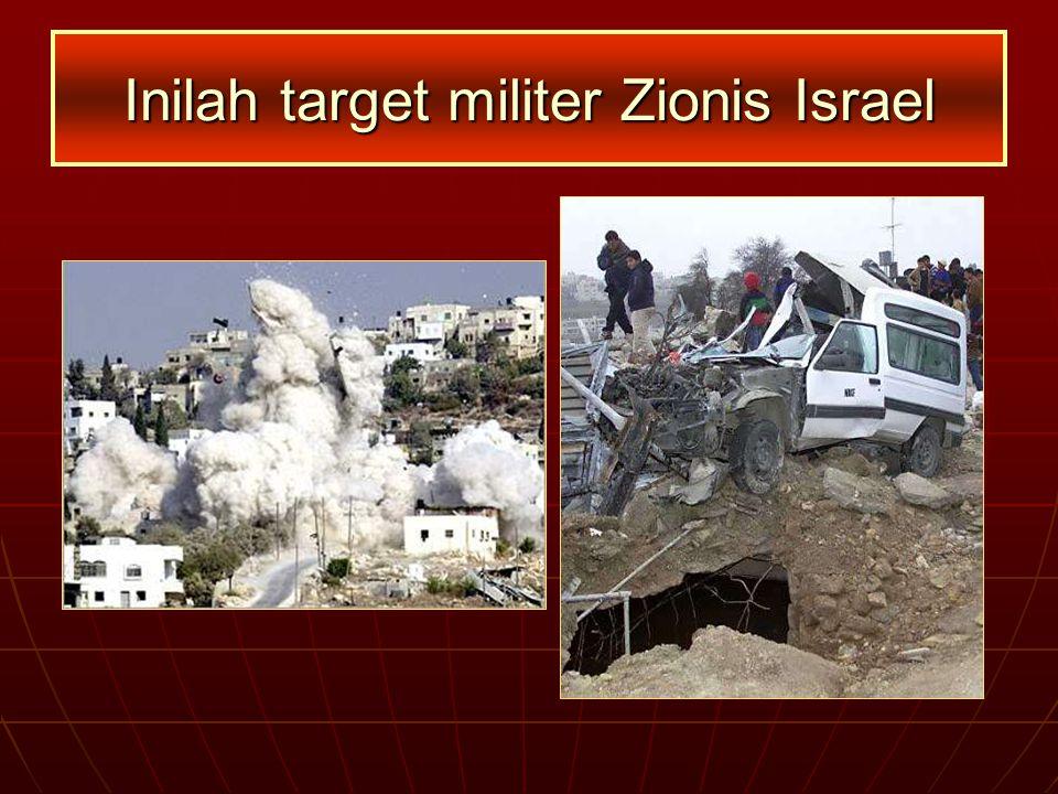 Inilah target militer Zionis Israel