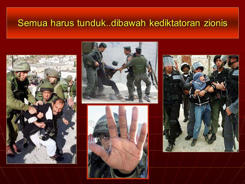 Semua harus tunduk..dibawah kediktatoran zionis