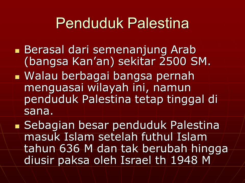Penduduk Palestina Berasal dari semenanjung Arab (bangsa Kan'an) sekitar 2500 SM.