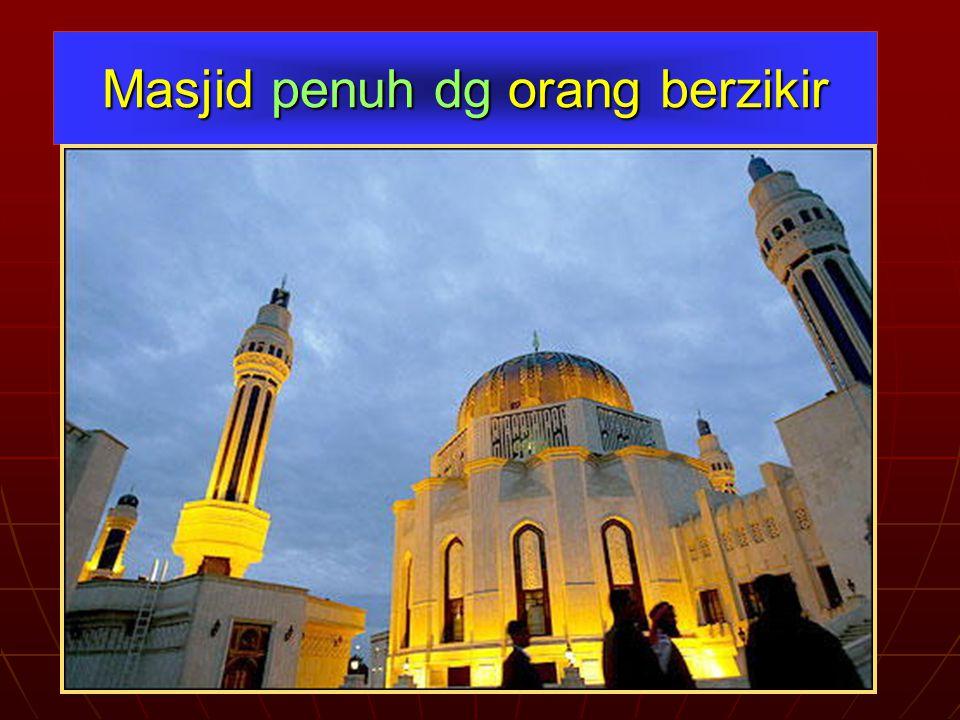 Masjid penuh dg orang berzikir