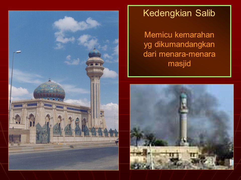 Memicu kemarahan yg dikumandangkan dari menara-menara masjid