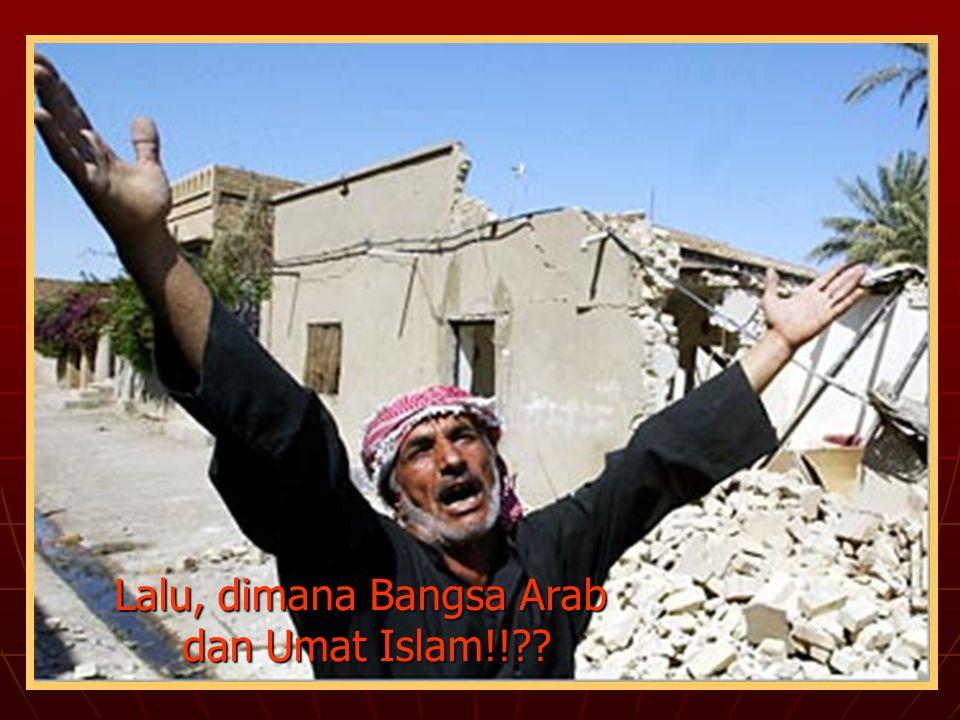 Lalu, dimana Bangsa Arab dan Umat Islam!!