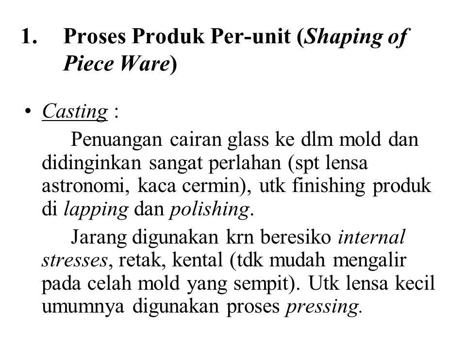 Proses Produk Per-unit (Shaping of Piece Ware)