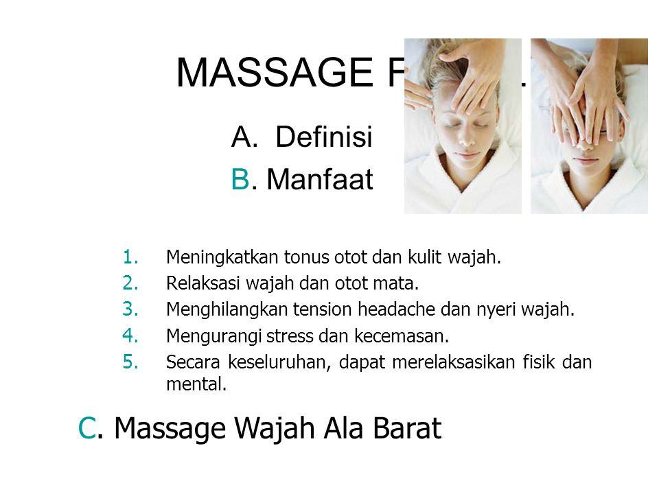 MASSAGE FACIAL Definisi B. Manfaat C. Massage Wajah Ala Barat