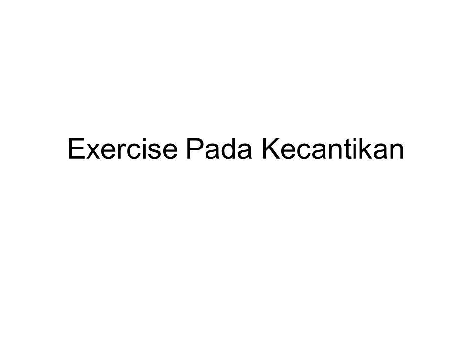 Exercise Pada Kecantikan