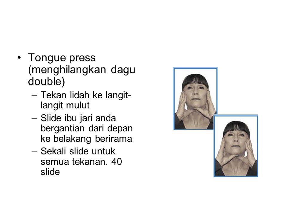 Tongue press (menghilangkan dagu double)