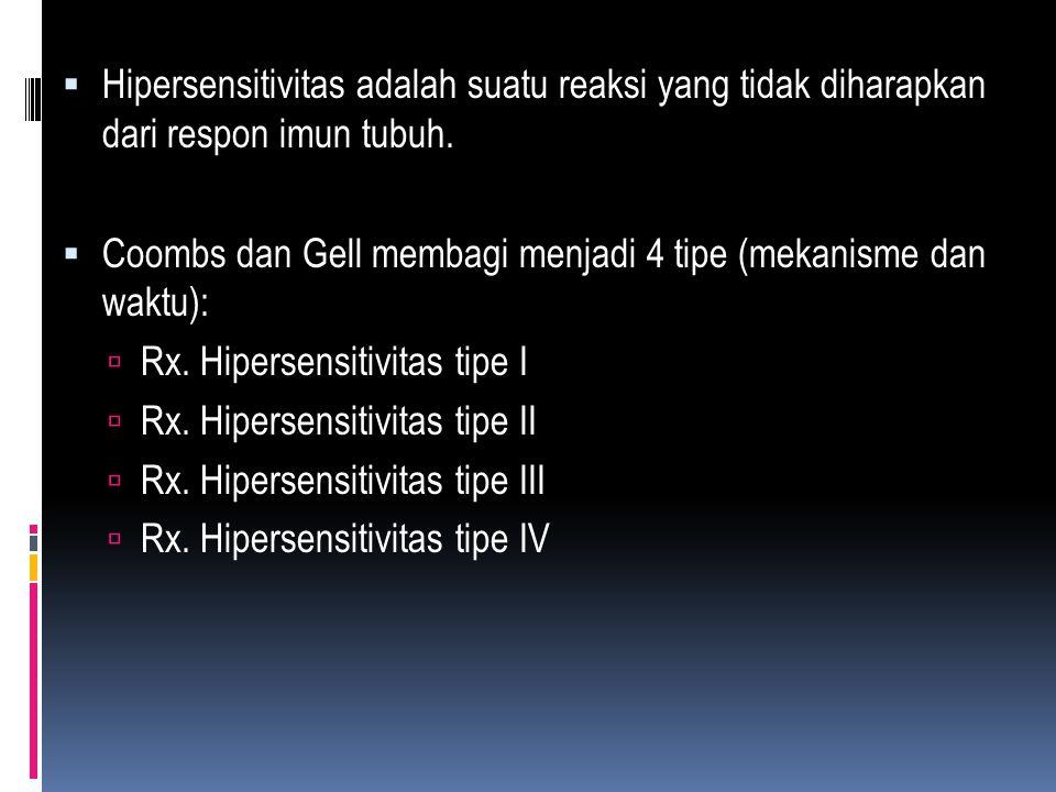 Hipersensitivitas adalah suatu reaksi yang tidak diharapkan dari respon imun tubuh.