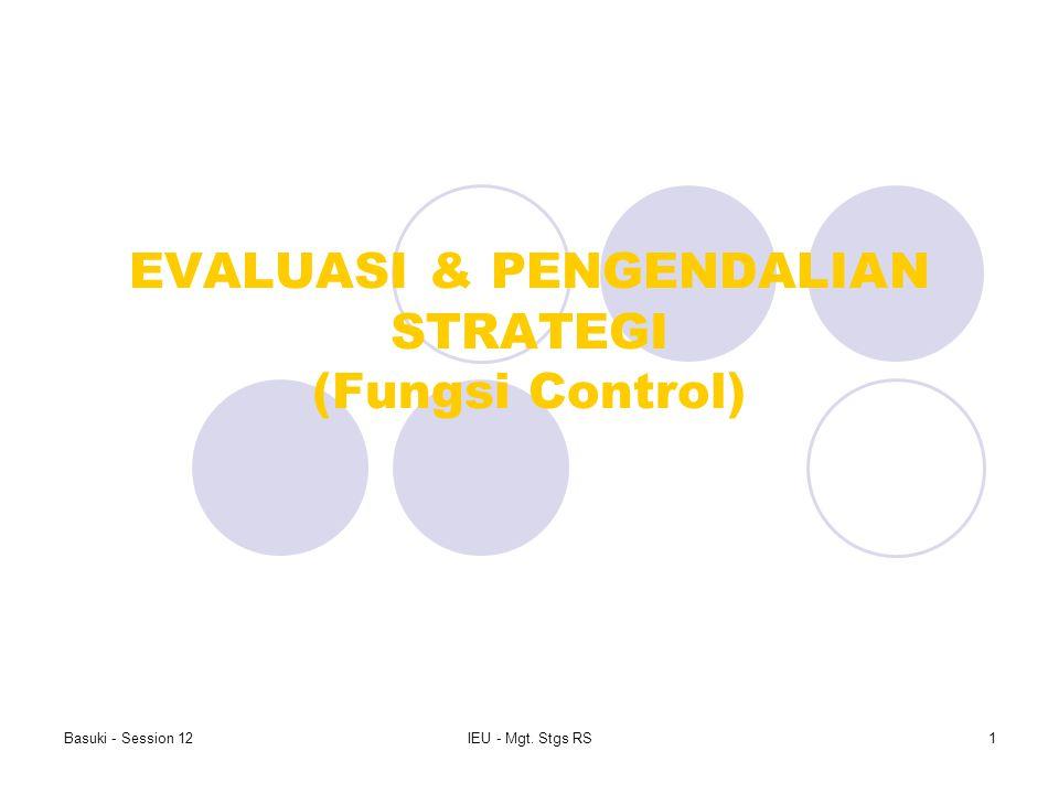 EVALUASI & PENGENDALIAN STRATEGI (Fungsi Control)