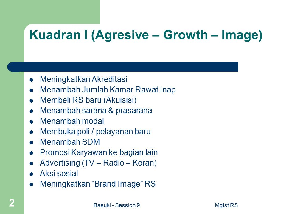 Kuadran I (Agresive – Growth – Image)