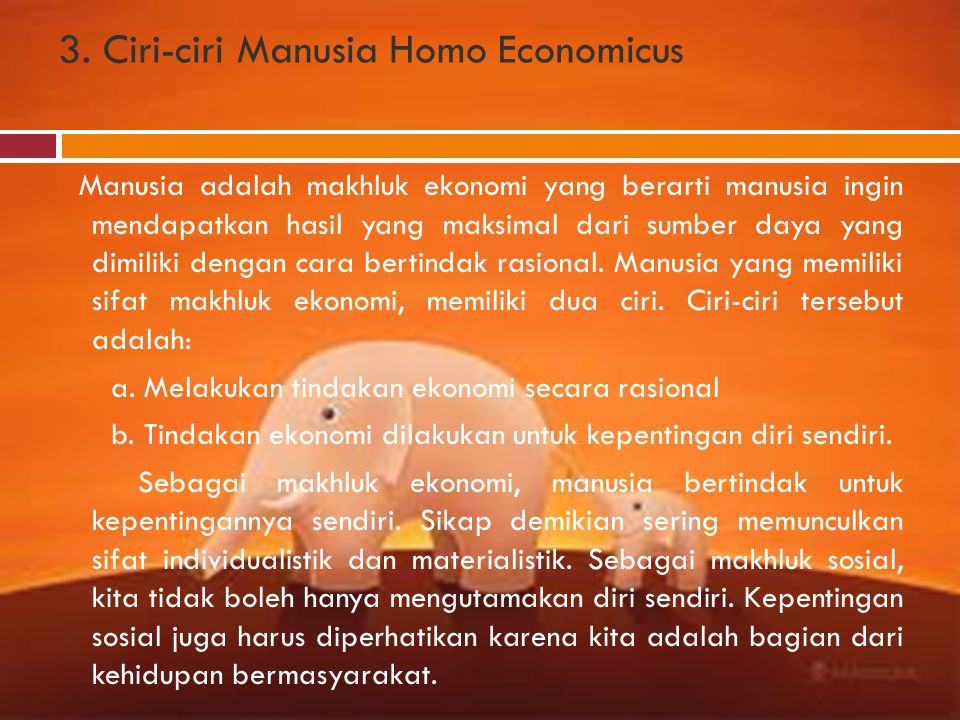 3. Ciri-ciri Manusia Homo Economicus