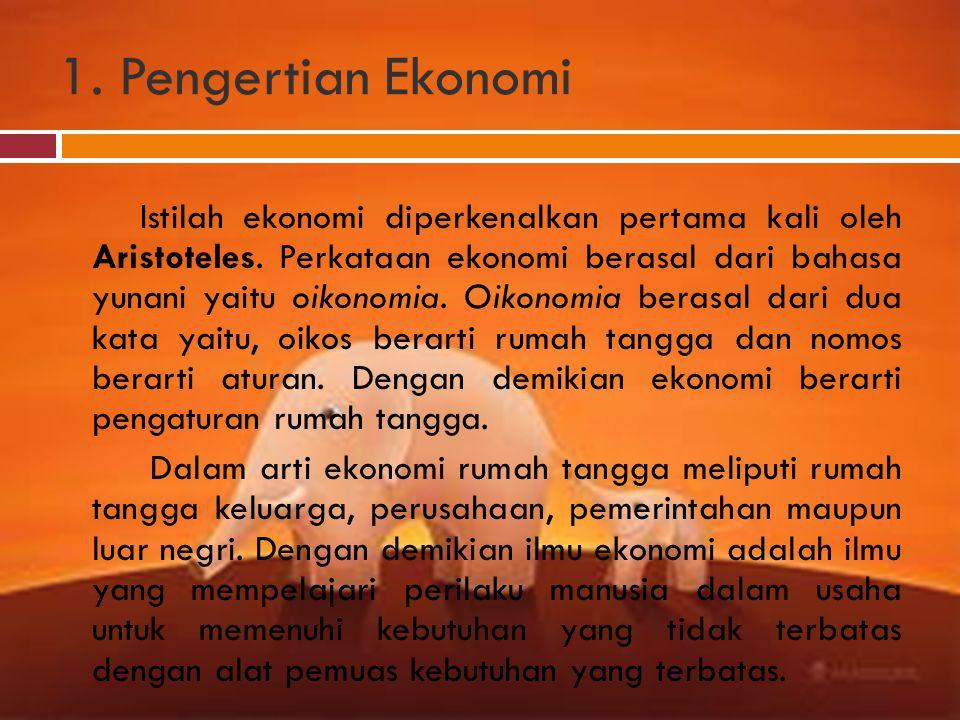 1. Pengertian Ekonomi