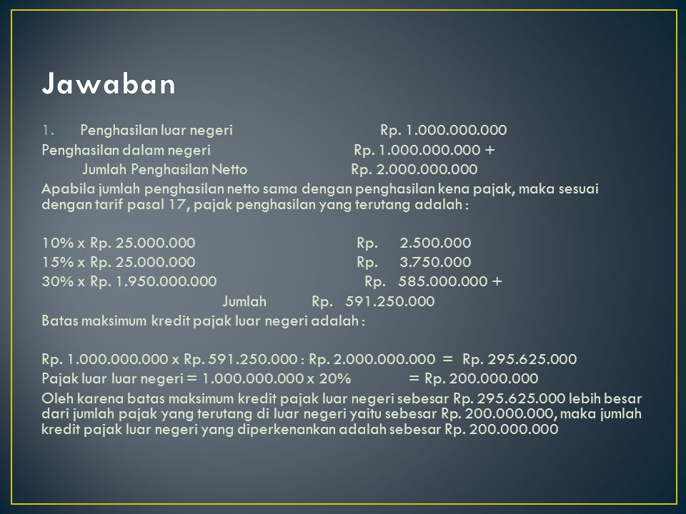 Jawaban Penghasilan luar negeri Rp. 1.000.000.000