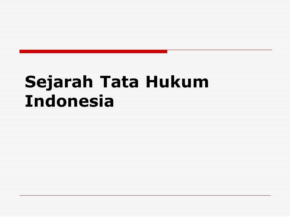 Sejarah Tata Hukum Indonesia