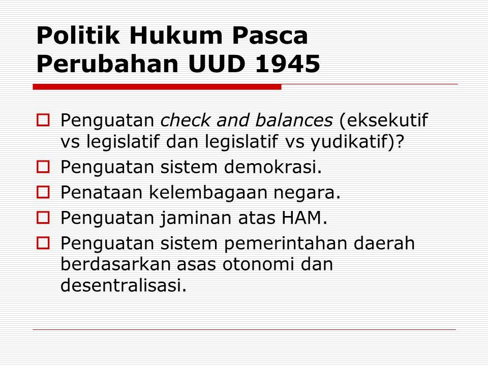 Politik Hukum Pasca Perubahan UUD 1945