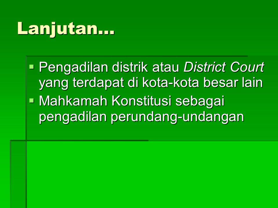 Lanjutan… Pengadilan distrik atau District Court yang terdapat di kota-kota besar lain.