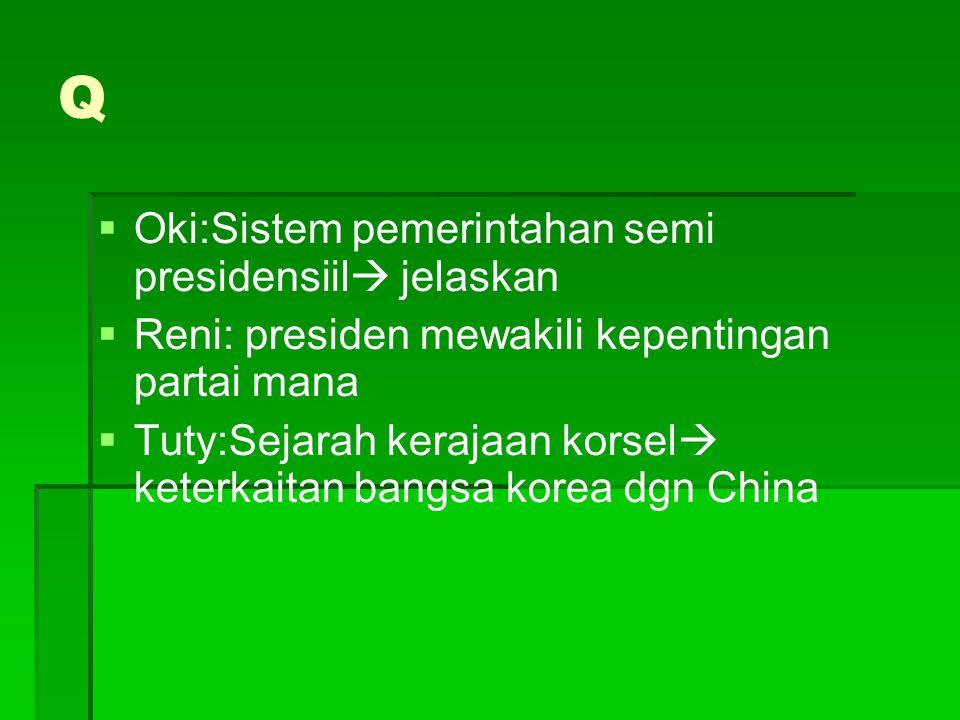 Q Oki:Sistem pemerintahan semi presidensiil jelaskan