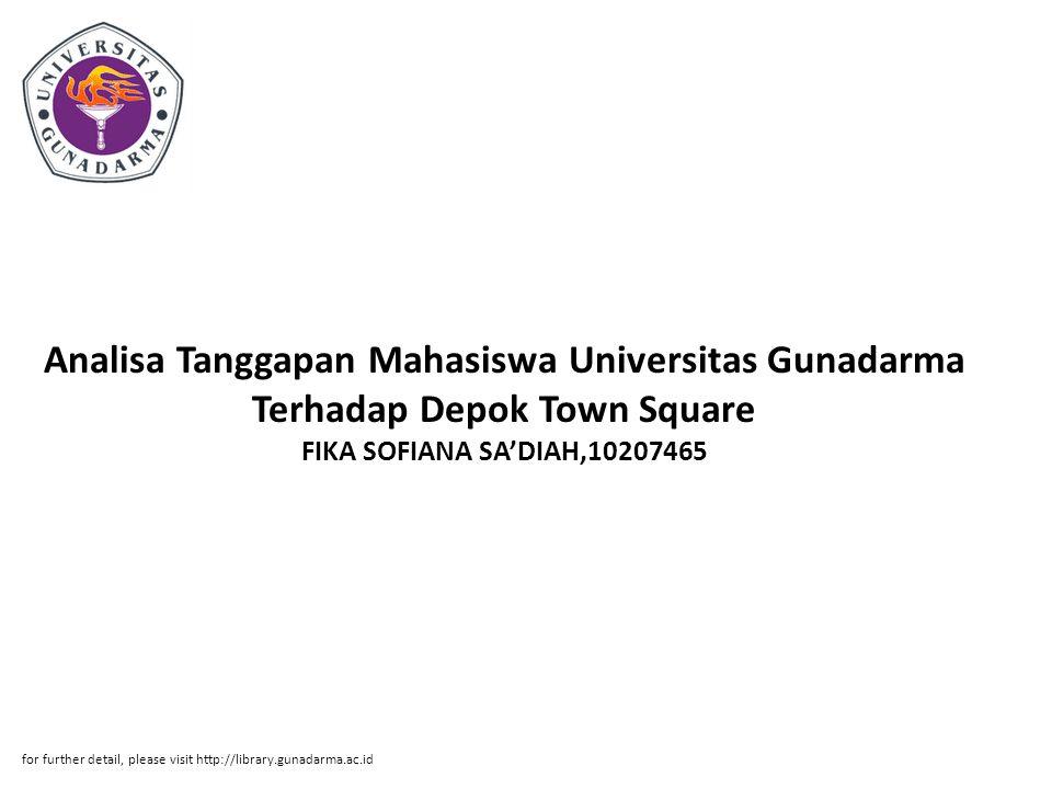 Analisa Tanggapan Mahasiswa Universitas Gunadarma Terhadap Depok Town Square FIKA SOFIANA SA'DIAH,10207465