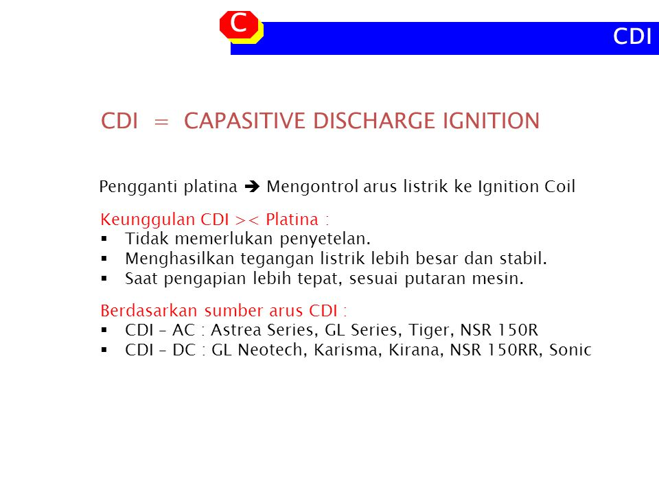 C CDI CDI = CAPASITIVE DISCHARGE IGNITION