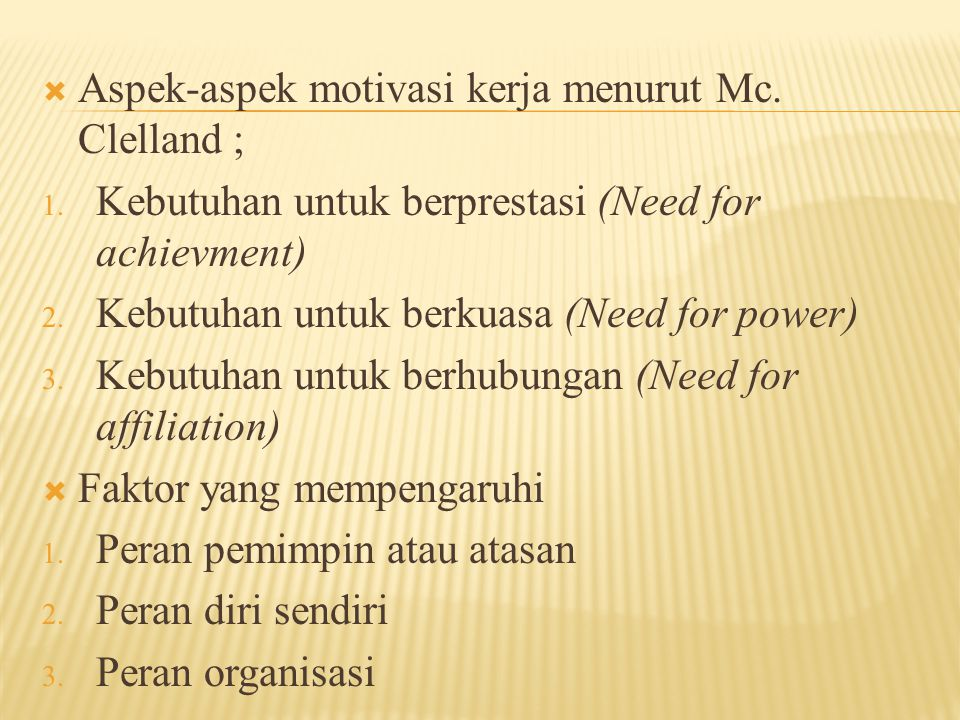 Aspek-aspek motivasi kerja menurut Mc. Clelland ;