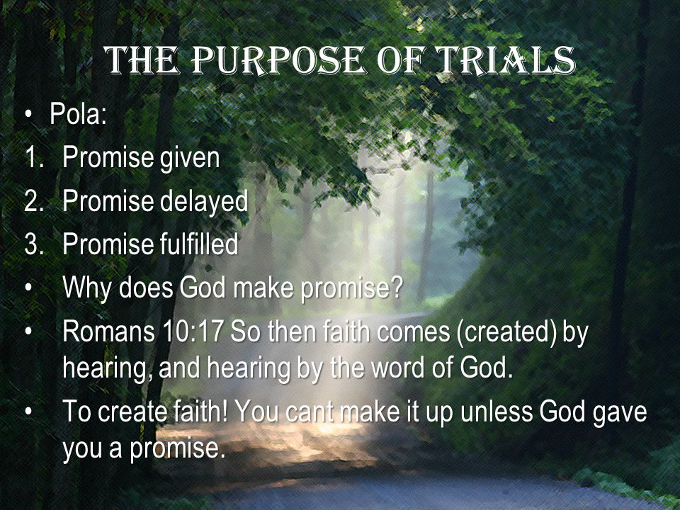 The purpose of trials Pola: Promise given Promise delayed