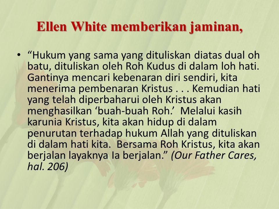 Ellen White memberikan jaminan,