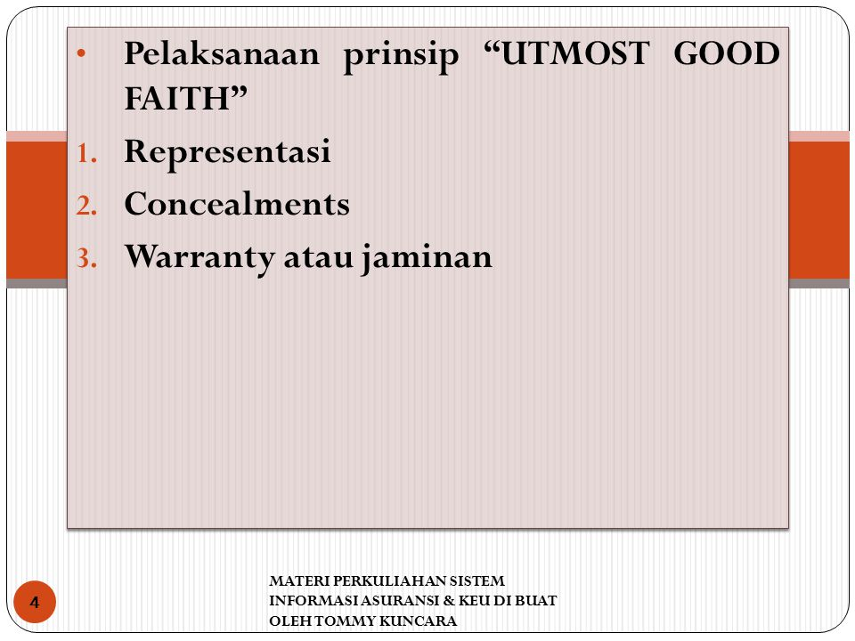 Pelaksanaan prinsip UTMOST GOOD FAITH Representasi Concealments