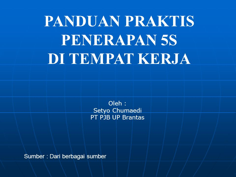 Oleh : Setyo Chumaedi PT PJB UP Brantas