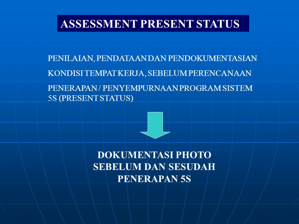 ASSESSMENT PRESENT STATUS