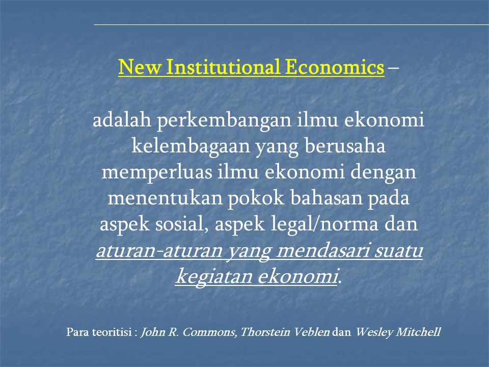 New Institutional Economics –