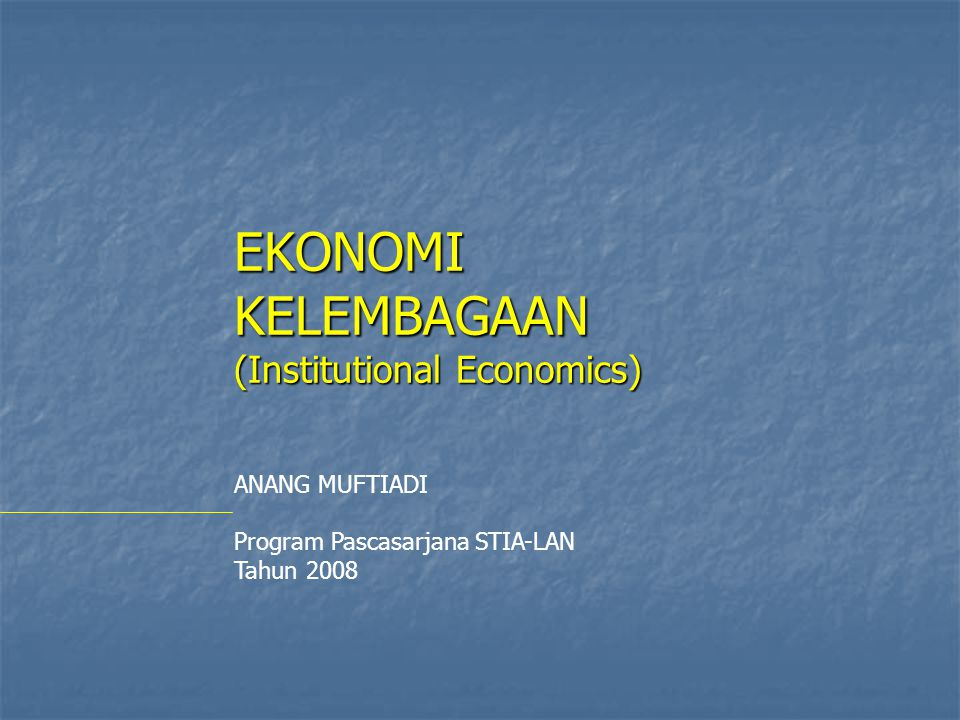EKONOMI KELEMBAGAAN (Institutional Economics)