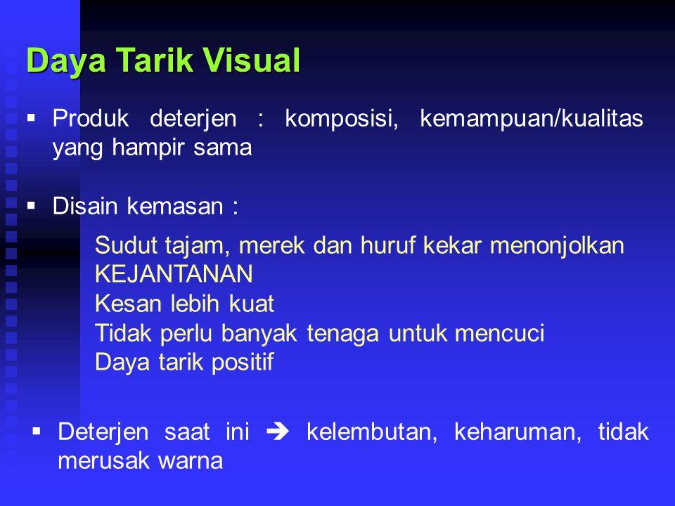 Daya Tarik Visual Produk deterjen : komposisi, kemampuan/kualitas yang hampir sama. Disain kemasan :
