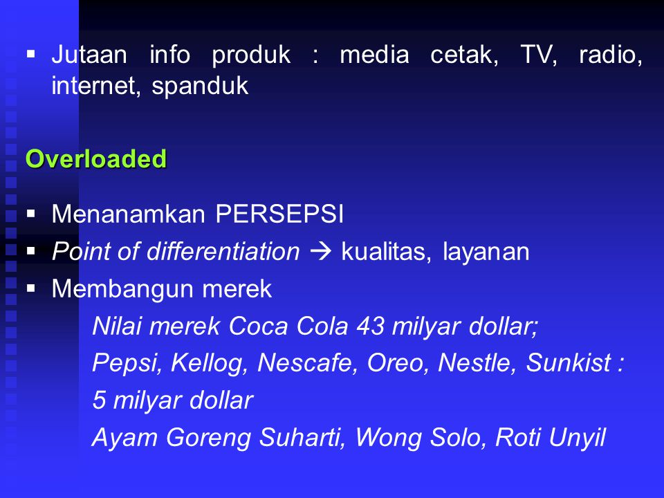 Jutaan info produk : media cetak, TV, radio, internet, spanduk