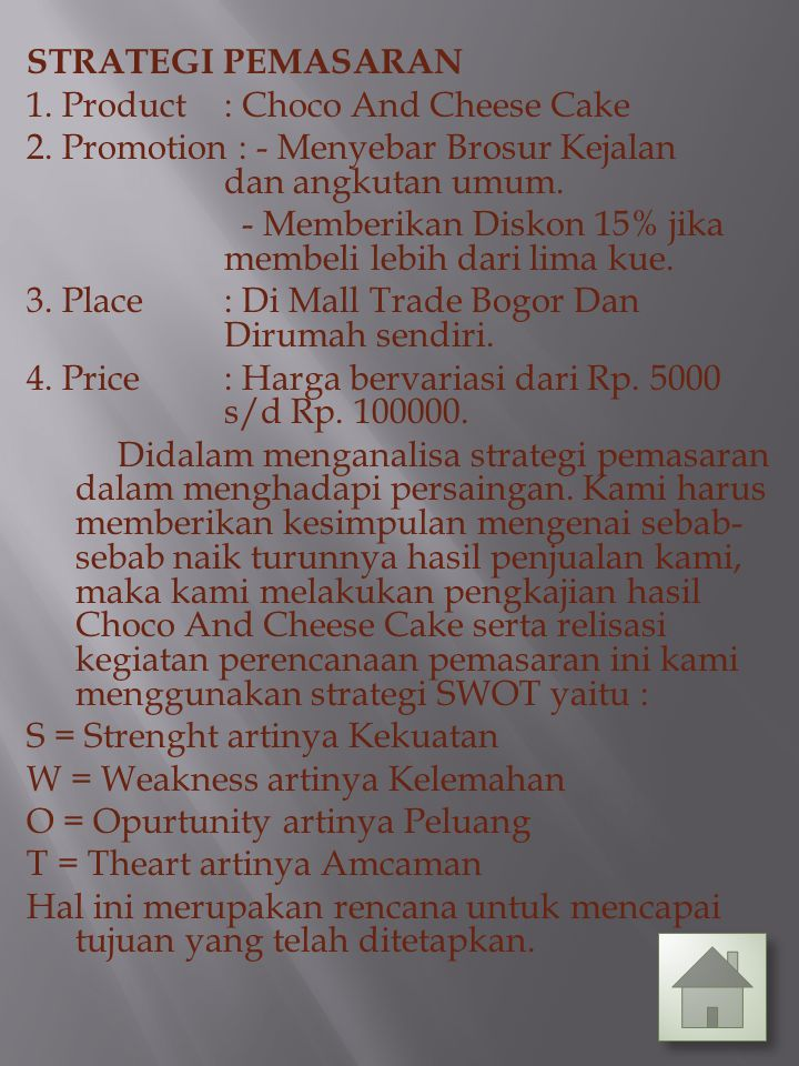 STRATEGI PEMASARAN 1. Product : Choco And Cheese Cake 2