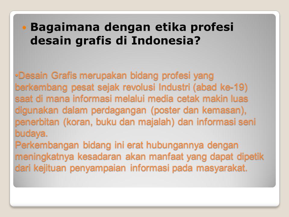 Bagaimana dengan etika profesi desain grafis di Indonesia