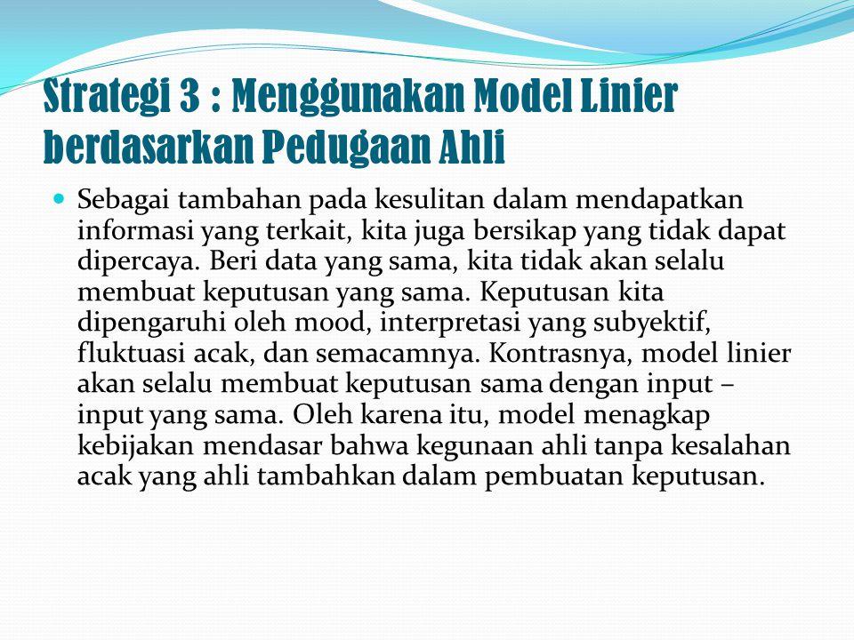 Strategi 3 : Menggunakan Model Linier berdasarkan Pedugaan Ahli