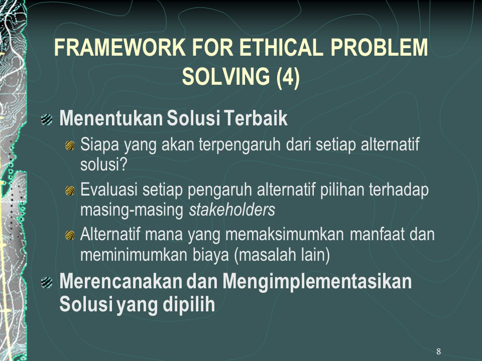 FRAMEWORK FOR ETHICAL PROBLEM SOLVING (4)